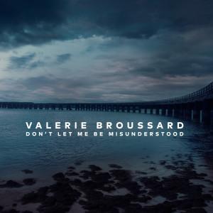 Album Don't Let Me Be Misunderstood from Valerie Broussard