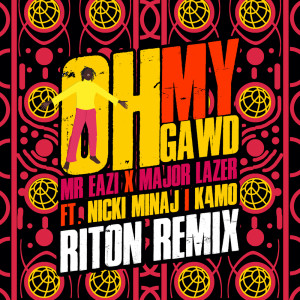 Major Lazer的專輯Oh My Gawd (Riton Remix)