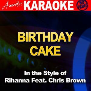 Download Lagu Ameritz - Karaoke - Birthday Cake (In the Style of Rihanna and Chris Brown) (Karaoke Version)