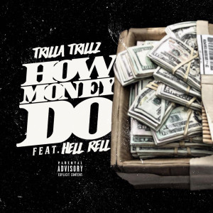 Album How Money Do (feat. Hell Rell) from Trilla Trillz