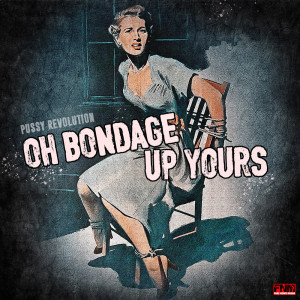 Pussy Revolution的專輯Oh Bondage, Up Yours