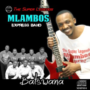 Listen to Batswana song with lyrics from Mlambos Express Band