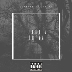 Album I Had a Dream (Explicit) from Reality Check Um