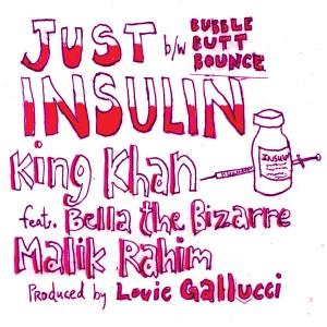 Album Just Insulin B/W Bubble Butt Bounce from King Khan