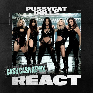 The Pussycat Dolls的專輯React (Cash Cash Remix)