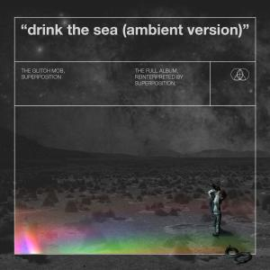 The Glitch Mob的專輯Drink the Sea (Ambient Version)