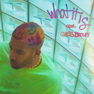 Album What It Is (feat. Chris Brown) from Kyle