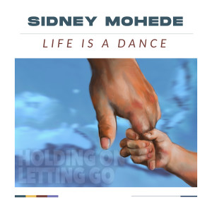 Life Is a Dance dari Sidney Mohede