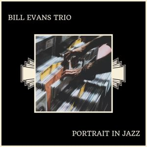 Bill Evans Trio的專輯Portrait In Jazz