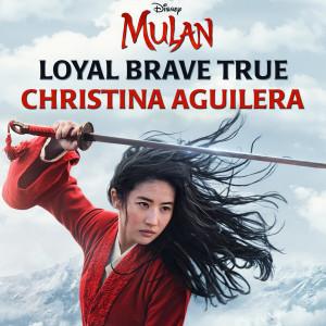 """อัลบัม Loyal Brave True (From """"Mulan"""") ศิลปิน Christina Aguilera"""