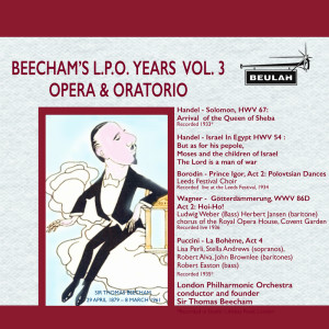 London Philharmonic Orchestra的專輯Beecham's L.P.O. Years, Vol. 3: Opera & Oratorio