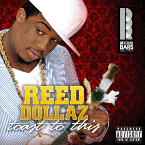 Toast To This 2007 Reed Dollaz
