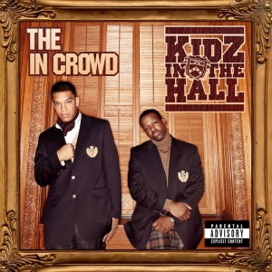 Album The in Crowd from Kidz In the Hall