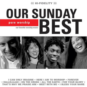 Album Our Sunday Best from Maranatha! Praise Band