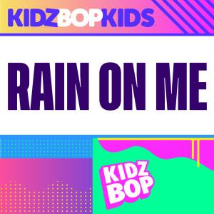 Kidz Bop Kids的專輯Rain On Me