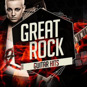 Album Great Rock Guitar Hits (Explicit) from Best Guitar Songs