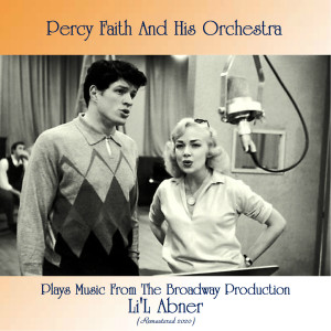 Percy Faith Plays Music from the Broadway Production Li'l Abner (Remastered 2020)