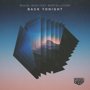 Album Back Tonight (feat. Martin Luther) from Miguel Migs