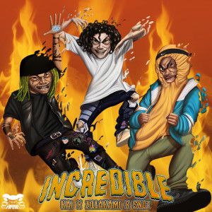 Incredible (feat. ZillaKami and $NOT) (Explicit)