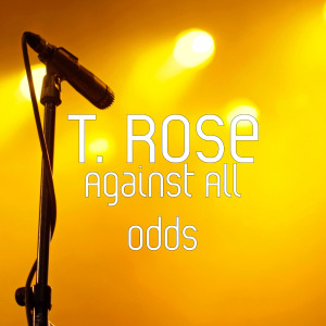 Album Against All Odds (Explicit) from T. Rose