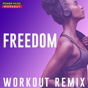 Power Music Workout的專輯Freedom - Single