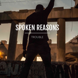 Album Trouble from Spoken Reasons