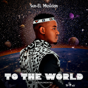 Album To The World from Sun-El Musician
