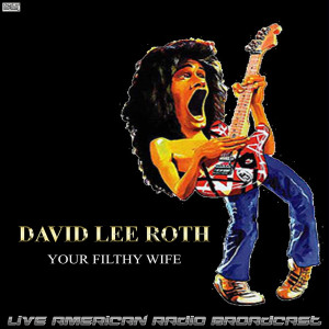Album Your Filthy Wife (Live) from David Lee Roth