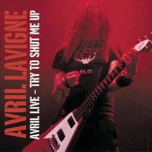 Avril Lavigne的專輯Avril Live: Try To Shut Me Up