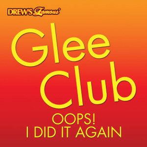 The Hit Crew的專輯Glee Club:Oops! I Did It Again