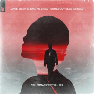 Mark Sixma的專輯Somebody Else Instead (Fisherman Festival Mix)