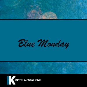 Instrumental King的專輯Blue Monday (In the Style of New Order) [Karaoke Version]