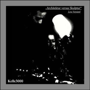 Album Architektur versus Skulptur (Live) from Kelle3000