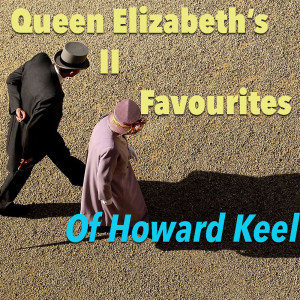 Album Queen Elizabeth's Favourites Of Howard Keels from Howard Keel
