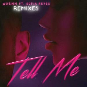 Album Tell Me (feat. Sofia Reyes) [Remixes] from AXSHN