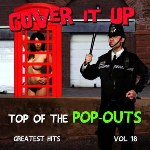 Album Cover It up, Top of the Pop-Outs, Vol. 18 from Cover It Up