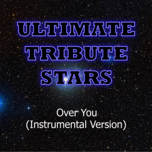 Ultimate Tribute Stars的專輯Miranda Lambert - Over You (Instrumental Version)