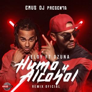 Humo y Alcohol (Remix Oficial) 2018 Eloy