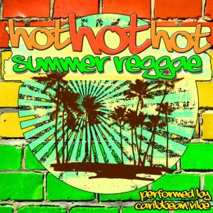 Album Hot Hot Hot Summer Reggae from Caribbean Vibe
