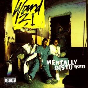 Ward 21的專輯Mentally Disturbed (Explicit)