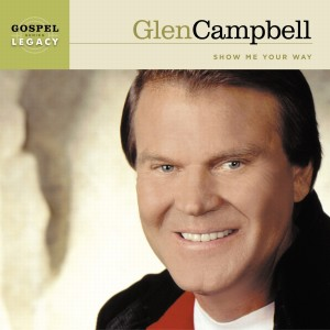 Glen Campbell的專輯Show Me Your Way