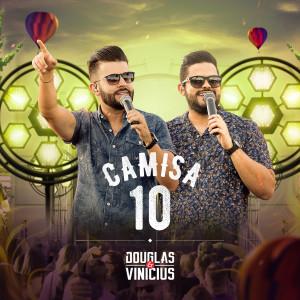 Camisa 10 (Ao Vivo) dari Douglas & Vinicius