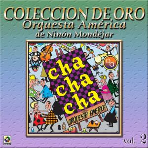 Album Colección De Oro: Bailando Al Compás Del Cha Cha Chá, Vol. 2 from Orquesta America