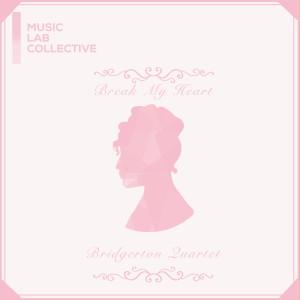Music Lab Collective的專輯Break My Heart (arr. quartet) (Inspired by 'Bridgerton')