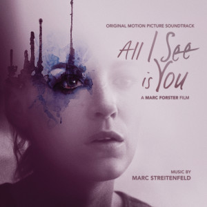 Album All I See Is You (Original Motion Picture Soundtrack) from Marc Streitenfeld