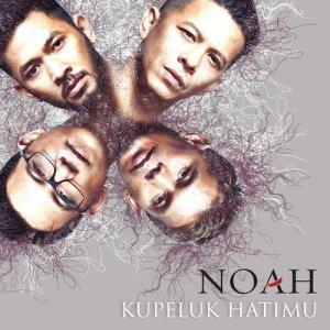 Download Lagu NOAH - Kupeluk Hatimu