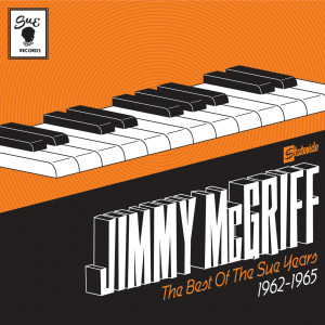 The Best Of The Sue Years 1962-1965 2006 Jimmy McGriff