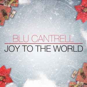 Album Joy to the World(Explicit) from Blu Cantrell