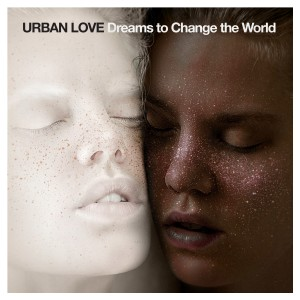 Album Dreams to Change the World from Urban Love