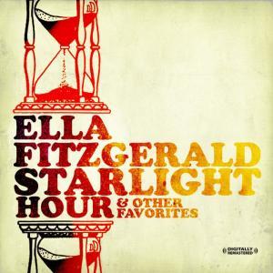 Ella Fitzgerald的專輯Starlight Hour & Other Favorites (Digitally Remastered)